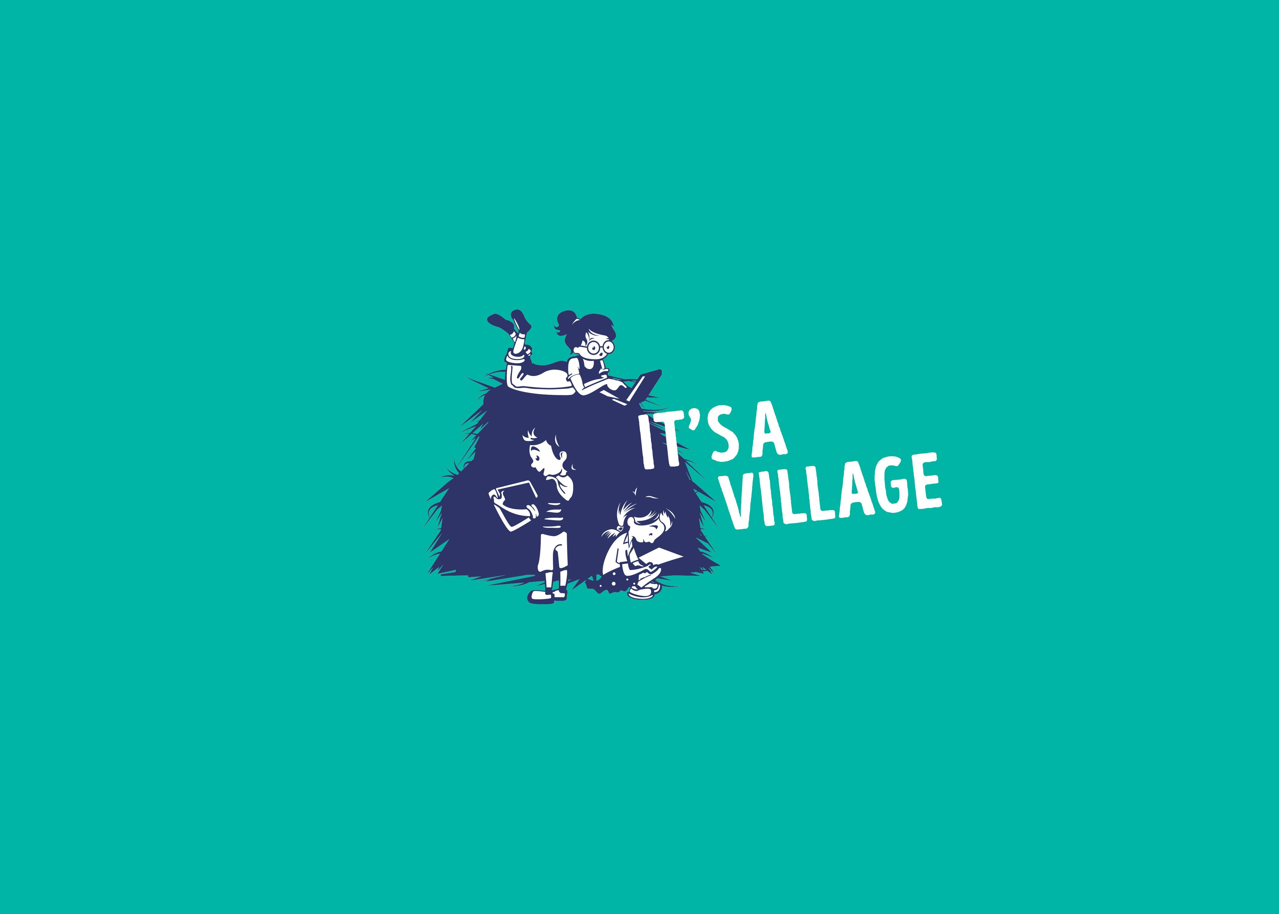 It's a village