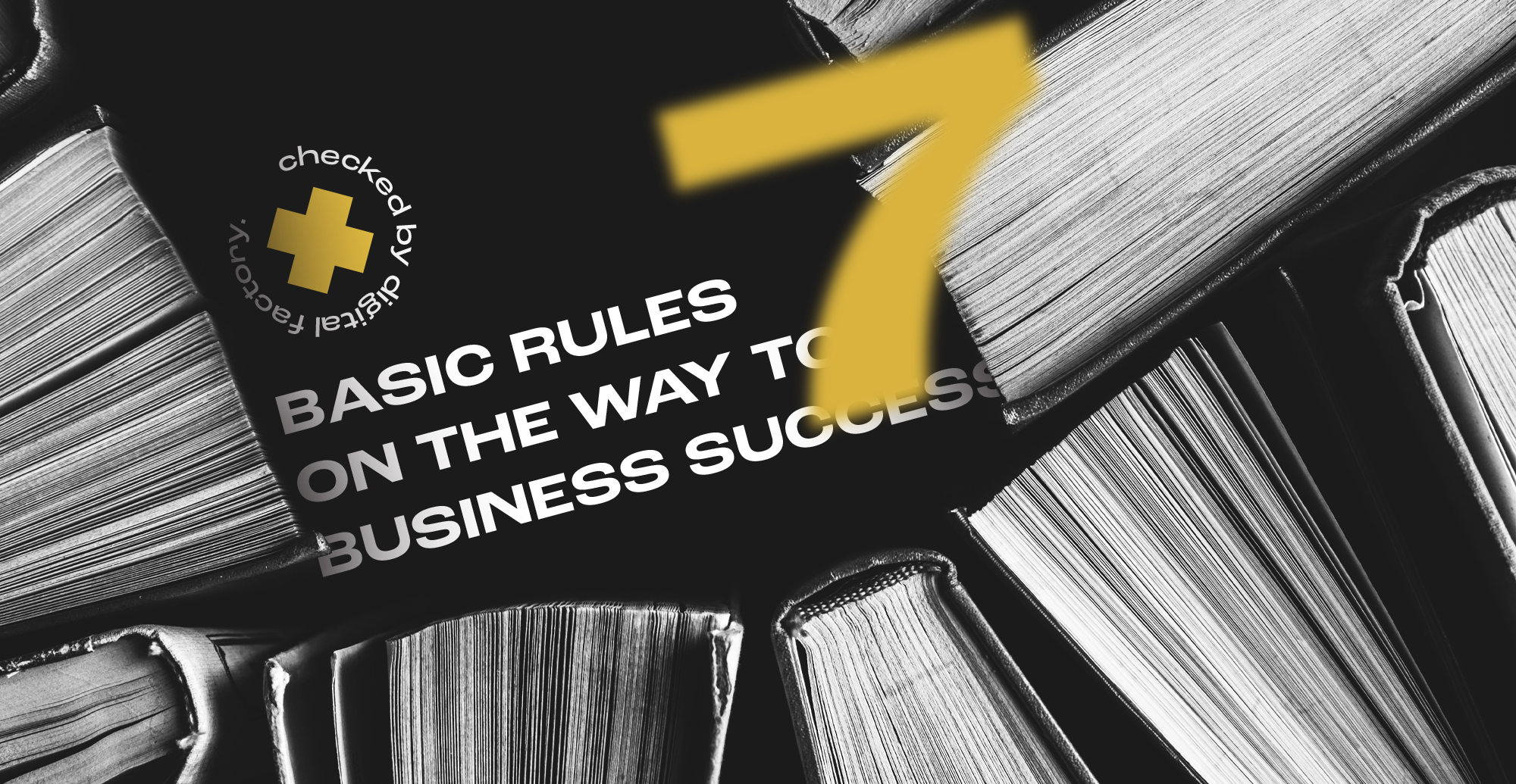 7 basic rules on the way to business success
