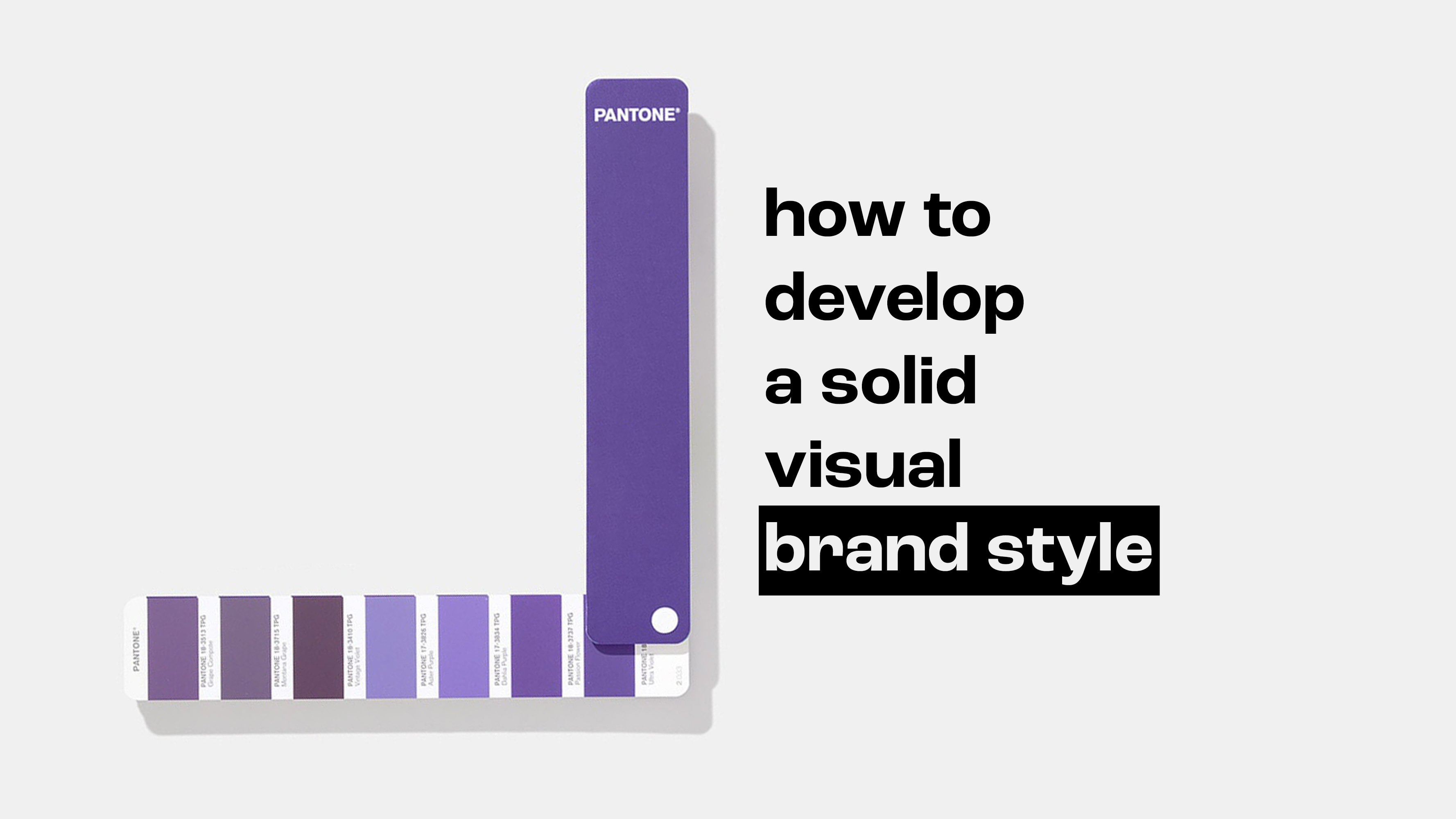 How to Develop a Solid Visual Brand Style?